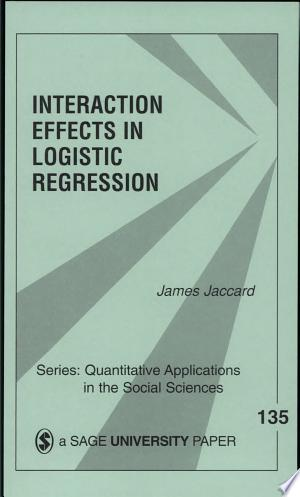 Download Interaction Effects in Logistic Regression Free PDF Books - Free PDF