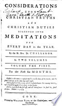 Considerations Upon Christian Truths And Christian Duties Digested Into Meditations For Every Day In The Year By The Rt Rev Dr Challenor