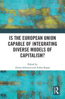 Is the European Union Capable of Integrating Diverse Models of Capitalism