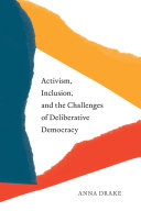Activism, Inclusion, and the Challenges of Deliberative Democracy Pdf/ePub eBook