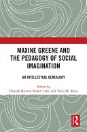 Maxine Greene and the Pedagogy of Social Imagination