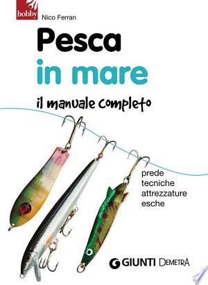 Download Pesca in mare. Il manuale completo Free PDF Books - Free PDF