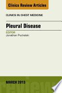 Pleural Disease, An Issue of Clinics in Chest Medicine,