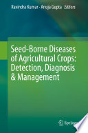 Seed Borne Diseases of Agricultural Crops  Detection  Diagnosis   Management Book