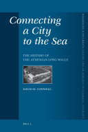 Connecting a City to the Sea: The History of the Athenian ...