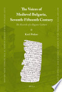 The Voices Of Medieval Bulgaria Seventh Fifteenth Century