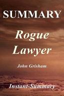 Summary   Rogue Lawyer
