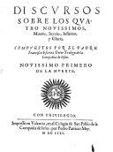 Discursos Sobre Los Quatro Novissimos Muerte, Juyzio, Infierno Y Gloria