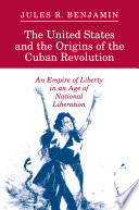 The United States and the Origins of the Cuban Revolution