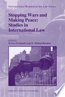 Stopping Wars and Making Peace  : Studies in International Intervention