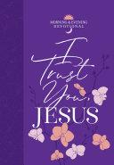 I Trust You  Jesus  Morning   Evening Devotional