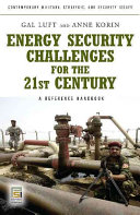 Energy Security Challenges for the 21st Century