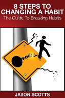 8 Steps to Changing a Habit  the Guide to Breaking Habits
