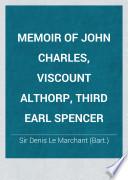 Memoir of John Charles, Viscount Althorp, Third Earl Spencer