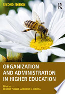 """Organization and Administration in Higher Education"" by Kristina Powers, Patrick J. Schloss"