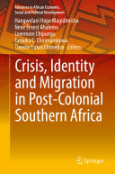 Crisis, Identity and Migration in Post-Colonial Southern Africa [Pdf/ePub] eBook
