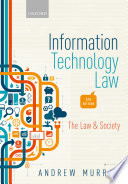 """""""Information Technology Law: The Law and Society"""" by Andrew Murray"""