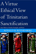 A Virtue Ethical View of Trinitarian Sanctification