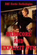 Hardcore and Explicit Fun