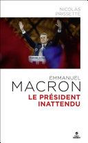 Emmanuel Macron Le président inattendu