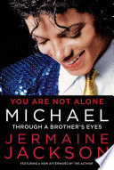 """""""You Are Not Alone: Michael: Through a Brother's Eyes"""" by Jermaine Jackson"""