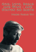 God  Love  Bread and Wine   and Heaven On Earth Book PDF