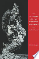 Literature and Film in Cold War South Korea Book