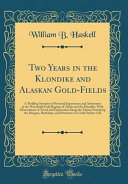 Two Years in the Klondike and Alaskan Gold Fields