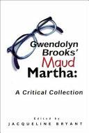 Gwendolyn Brooks Maud Martha