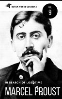 """Marcel Proust: In Search of Lost Time """"volumes 1 to 7"""" [Classics Authors Vol: 9] (Black Horse Classics)"""