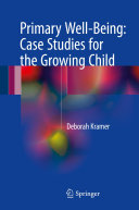 Primary Well-Being: Case Studies for the Growing Child
