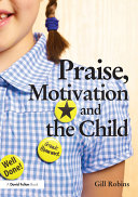 Praise  Motivation  and the Child
