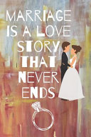 Marriage Is a Love Story That Never Ends