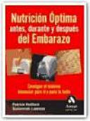 NUTRICION OPTIMA ANTES, DURANTE Y DESPUES DEL EMBARAZO