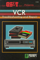 ES T Presents VCR Troubleshooting and Repair Book