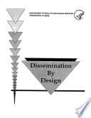 Dissemination By Design