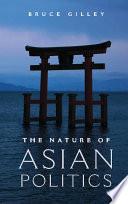 The Nature of Asian Politics Book