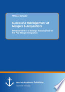 Successful Management of Mergers   Acquisitions  Development of a Synergy Tracking Tool for the Post Merger Integration Book