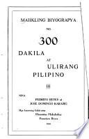 Maiikling biyograpya ng 300 dakila at ulirang Pilipino