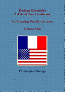 Desloge Chronicles   A Tale of Two Continents   An Amazing Family s Journey   Volume One