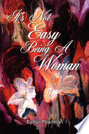 It S Not Easy Being A Woman Book PDF