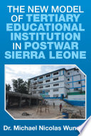 The New Model of Tertiary Educational Institution in Postwar Sierra Leone