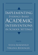 Implementing Evidence Based Academic Interventions in School Settings