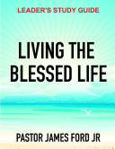 LIVING THE BLESSED LIFE LEADER'S STUDY GUIDE ebook