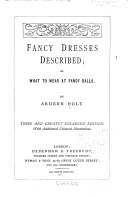 Fancy Dresses Described, Or, What to Wear at Fancy Balls