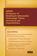 HIMSS Dictionary of Healthcare Information Technology Terms  Acronyms and Organizations