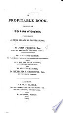 A Profitable Booke ... Treating of the lawes of England. And now translated out of French into English, etc. B.L.