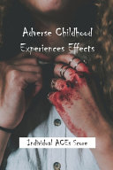 Adverse Childhood Experiences Effects
