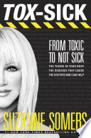 """""""TOX-SICK: From Toxic to Not Sick"""" by Suzanne Somers"""
