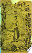 Mary Ashley the Factory Girl: or, Facts upon Factories